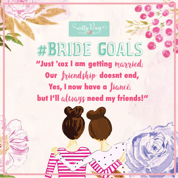 Bride Goals By Witty Vows Best Friend Wedding Quotes