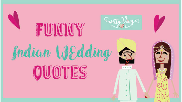 Super FUNNY Indian Wedding Quotes!